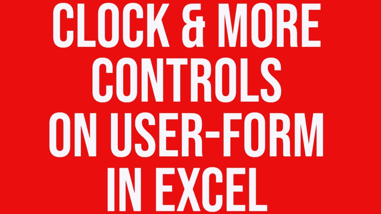 Clock Amp More Controls On User Form In Excel Youtube