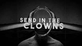 END OF GREEN - Send In The Clowns (Lyric video)
