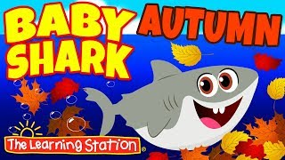 Baby Shark Autumn Song 🍁 Autumn Songs 🍁 Animal Action Kids Songs by The Learning Station