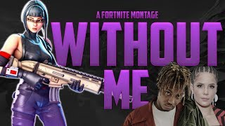 """WITHOUT ME"" - Fortnite Montage (Juice WRLD & Halsey)"
