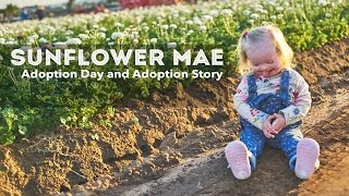 Sunflower Mae Adoption Day - Our Down Syndrome Adoption Story Documentary