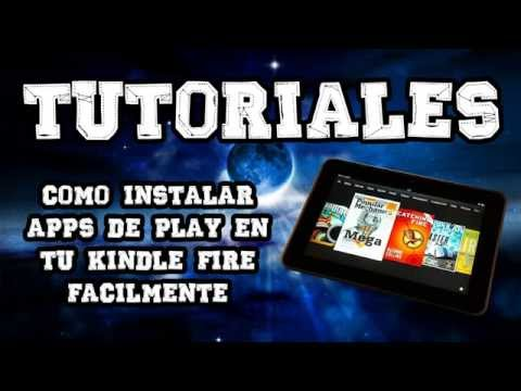 Tutorial: Como instalar aplicaciones de Google Play en tu tablet Kindle Fire, facilmente