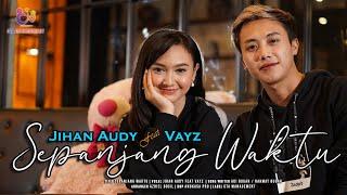 Download lagu Jihan Audy ft. Vayz - Sepanjang Waktu ( )