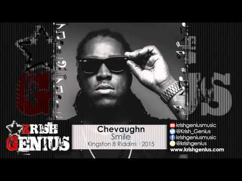 Chevaughn - Smile [kingston 8 Riddim] January 2015 | Reggae, Dancehall, Bashment
