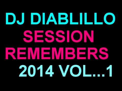 Download  DJ DIABLILLO SESSION REMEMBERS 2014 VOL   1 Gratis, download lagu terbaru