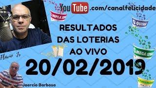 Resultados Loterias ao vivo - 20 -02 - 2019 - quina 4.907 - lotofacil - mefa sena 2.126_1