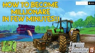 How to become a millionaire in few minutes in Farming Simulator 15
