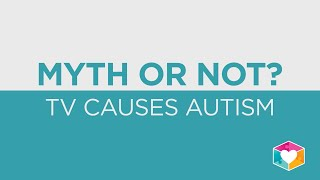 Can TV cause autism?
