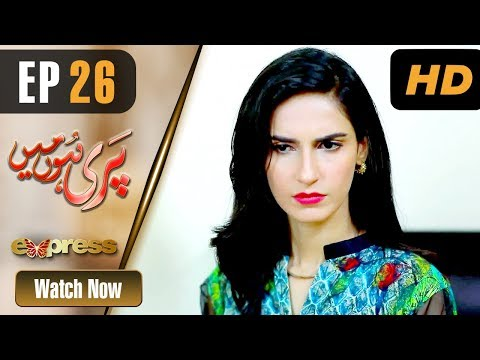 Pakistani Drama | Pari Hun Mein - Episode 26 | Express Entertainment
