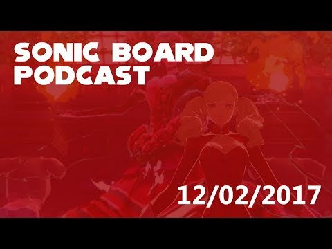 Sonic Board Podcast: Episode 32 - Games of the Year 2017