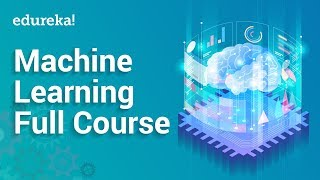Complete Machine Learning Course | Learn Machine Learning | Machine Learning Tutorial | Edureka