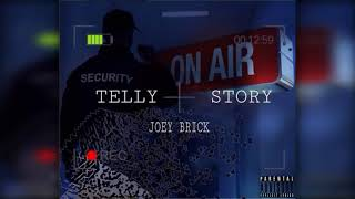 Joey Brick - Telly Story (Prod. iLLEST Ghost)