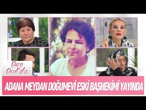 1991 - 2007 yılları arasında Adana Meydan Doğumevi başhekimi yayında - Esra Erol'da 9 Kasım 2017