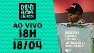 PBzinho + Pretinho Básico das 18 horas AO VIVO - 18/04