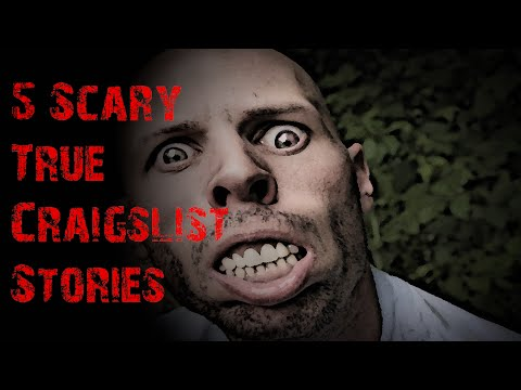 5 SCARY TRUE CRAIGSLIST STORIES TO KEEP YOU UP AT NIGHT Be Busta