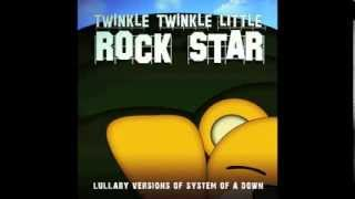 Chop Suey! Lullaby Versions of System of a Down by Twinkle Twinkle Little Rock Star