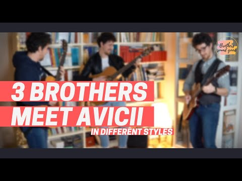 3 brothers meet AVICII in different styles - Heaven ( Avicii ft. Chris Martin )