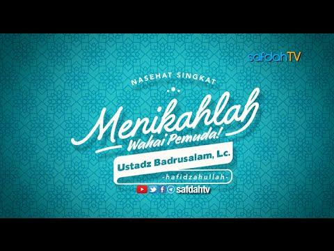 Nasihat Singkat: Menikahlah Wahai Pemuda - Ustadz Badru Salam, Lc (VO)