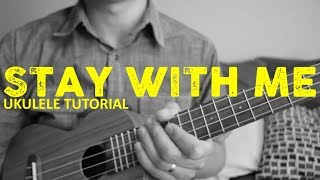 Stay With Me - Sam Smith - EASY Ukulele Tutorial - Chords - How To Play