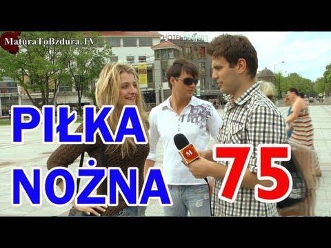 PIŁKA NOŻNA - Odc. #75 MaturaToBzdura.TV