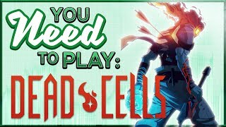 You Need To Play Dead Cells