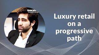 Luxury retail on a progressive path