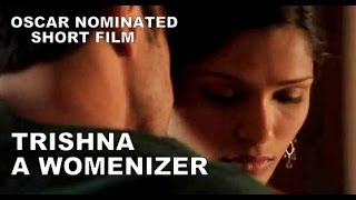 TRISHNA | A Womanizer's Story | Oscar Nominated Short Film | Michael Winterbottom
