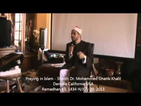 Praying in Islam - Sheikh Dr. Gharib Mohammed Khalil