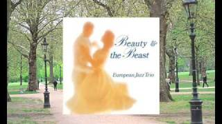 European Jazz Trio - Someday My Prince Will Come (Frank Churchill) - Beauty & the Beast 06
