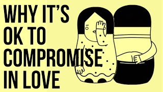 Why It's OK to Compromise in Love