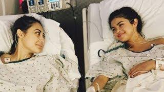 Selena Gomez Reveals Kidney Transplant & Donor Was BFF Francia Raisa