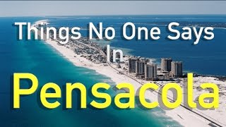 Things No One Says in Pensacola | Part 1