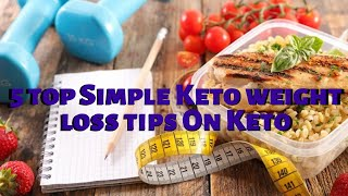 5 top Simple Keto weight loss tips On Keto | Keto die