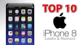 TOP 10 iPhone 8 - Leaks & Rumors!