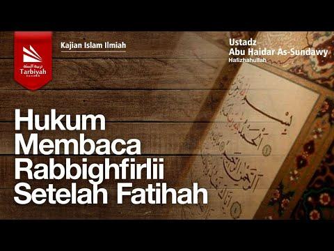 Hukum Membaca Rabbighfirlii Setelah Fatihah   Ustadz Abu Haidar As-Sundawy حفظه الله