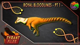 Tyrant Files || Royal Bloodlines - Pt 1