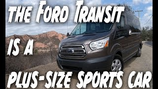 The Ford Transit Van is a plus size sports car