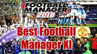 Best Football Manager 2018 XI | Football Lists | Mike Talks Football FM 2018