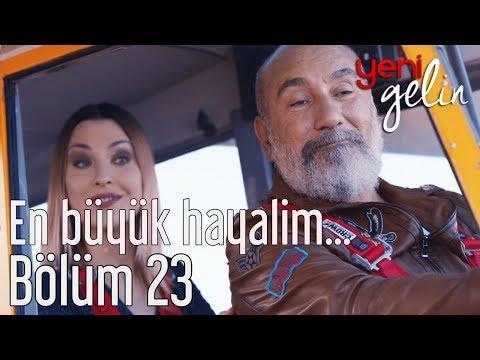 Yeni Gelin 23. Bölüm - En Büyük Hayalim...