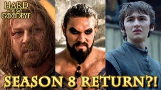 Game of Thrones Season 8 - Who Will Return?! (Predictions, The Bran Theory, and More!)