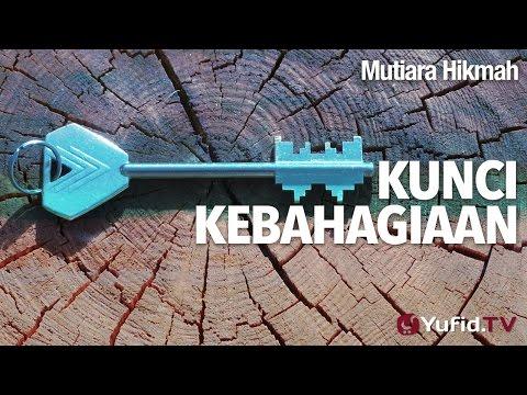 Mutiara Hikmah - Kunci Kebahagiaan - Ustadz Abu Ihsan Al-Maidany, MA.