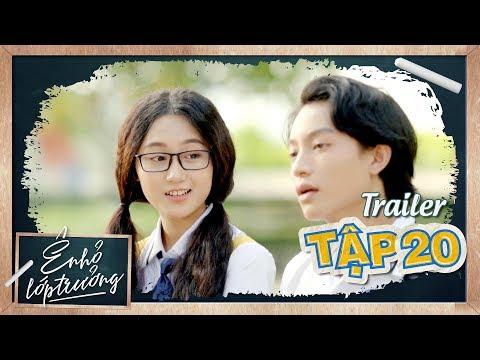 Ê ! NHỎ LỚP TRƯỞNG | Trailer TẬP 20 | Phim Học Đường 2019 | LA LA SCHOOL