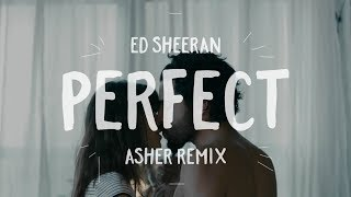 Download Lagu Ed Sheeran - Perfect (Asher Remix Cover) Gratis STAFABAND