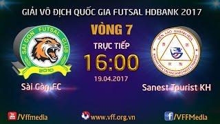 TRỰC TIẾP | SÀI GÒN FC vs SANEST TOURIST KHÁNH HÒA | VÒNG 7 - VCK GIẢI VĐQG FUTSAL HD BANK 2017