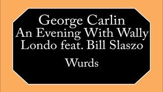 Watch George Carlin Wurds video