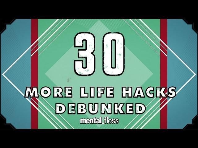 30 (more) Life Hacks Debunked - mental_floss on YouTube (Ep. 41)