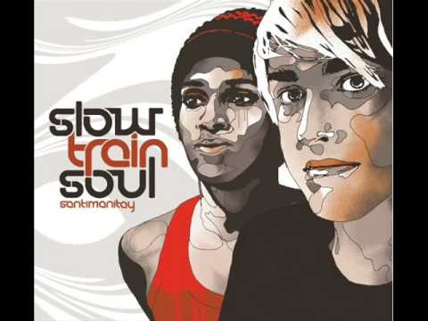 Slow Train* Slowtrainsoul - In The Black Of Night
