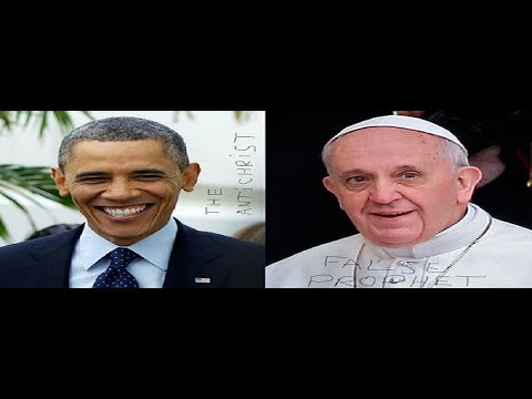 The False Prophet IS Pope Francis, The Antichrist IS Barack Obama. Video Links Below PROVE It 100% !