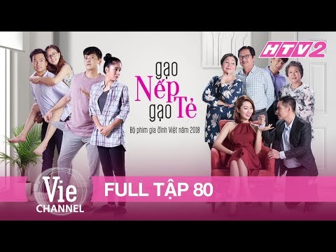 GẠO NẾP GẠO TẺ - Tập 80 - FULL   Phim Gia Đình Việt 2018