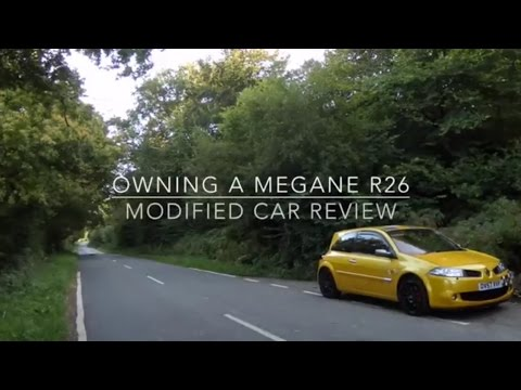 Owning A Megane R26, Modified Car Review